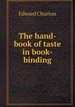 The Hand-Book of Taste in Book-Binding