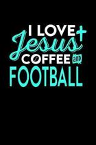 I Love Jesus Coffee and Football