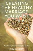 Creating the Healthy Marriage You Want