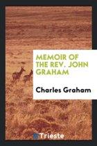 Memoir of the Rev. John Graham