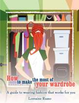 How to Make the Most of Your Wardrobe