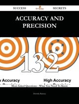 Accuracy and precision 132 Success Secrets - 132 Most Asked Questions On Accuracy and precision - What You Need To Know