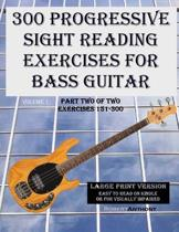300 Progressive Sight Reading Exercises for Bass Guitar Large Print Version