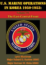 U.S. Marine Operations In Korea 1950-1953: Volume IV - The East-Central Front [Illustrated Edition]