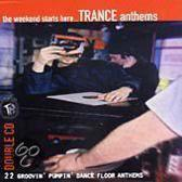 The Weekend Starts Here... Trance Anthems