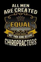 All Men Are Created Equal But Then Some Become Chiropractors