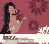 Jazz Orquestas:Sizzling Mambo's & Cuban Dance Cl