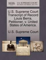 U.S. Supreme Court Transcript of Record Louis Berra, Petitioner, V. United States of America.