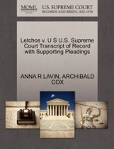 Letchos V. U S U.S. Supreme Court Transcript of Record with Supporting Pleadings