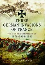 Three German Invasions of France