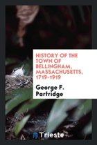 History of the Town of Bellingham, Massachusetts, 1719-1919