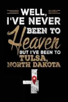 Well, I've Never Been to Heaven But I've Been to Tulsa, North Dakota