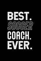 Best. Soccer Coach. Ever.: Dot Grid Journal or Notebook, 6x9 inches with 120 Pages. Cool Vintage Distressed Typographie Cover Design.