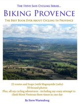 Biking Provence - The Best Book Ever About Cycling In Provence - The Steve Says Cycling Series