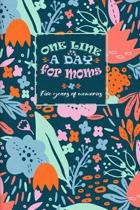 One Line A Day For Moms Five Years Of Memories