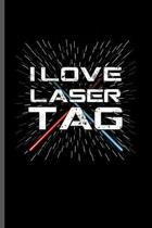 I love Lazer tag: Cool Lung Cancer Survivor Design For Riders Sayings Blank Journal For Family occasional Gift (6''x9'') Dot Grid Notebook