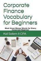 Corporate Finance Vocabulary for Beginners: Must Know Money Words for Every Corporate Beginner