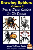 Drawing Spiders Volume 2: How to Draw Spiders For the Beginner