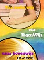 Van onderwijs, via EigenWijs naar bovenwijs