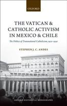 The Vatican and Catholic Activism in Mexico and Chile