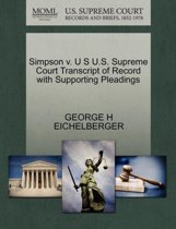 Simpson V. U S U.S. Supreme Court Transcript of Record with Supporting Pleadings