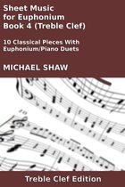 Sheet Music for Euphonium - Book 4 (Treble Clef)