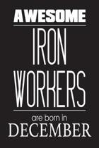 Awesome Iron Workers Are Born in December