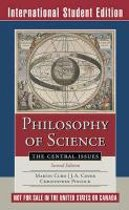 Philosophy of Science 2E the Central Issues International Student Edition