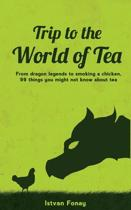 Trip to the World of Tea