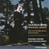 Julie Boulianne;Ensemble Orford;Mar - Mahler Lieder