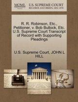 R. R. Robinson, Etc., Petitioner, V. Bob Bullock, Etc. U.S. Supreme Court Transcript of Record with Supporting Pleadings