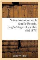 Notice Historique Sur La Famille Roussin. Sa G n alogie Et Ses Titres