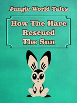 How The Hare Rescued The Sun