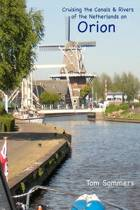 Cruising the Canals & Rivers of the Netherlands on Orion