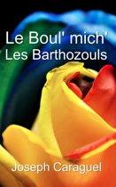 Le Boul' mich', Les Barthozouls