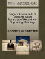 Fruge V. Louisiana U.S. Supreme Court Transcript of Record with Supporting Pleadings