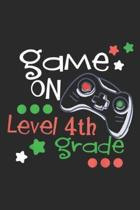 Game On level 4Th Grade: Game On 4Th Grade First Day of School Journal/Notebook Blank Lined Ruled 6x9 100 Pages