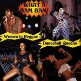 What A Bam Bam!: Women Of Reggae