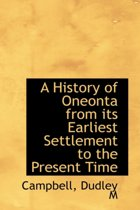 A History of Oneonta from Its Earliest Settlement to the Present Time