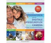Bewuster en beter - Fotograferen met de digitale spiegelreflexcamera