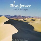 Day Of The Eagle (Best Of Robin Trower)