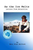 As the Ice Melts: Letters from Antarctica