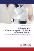Isolation and Characterization of Swine Influenza Viruses