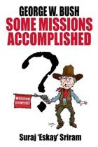 George W. Bush. Some Missions Accomplished