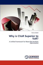 Why Is Cvar Superior to Var?