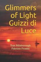 Glimmers of Light Guizzi Di Luce