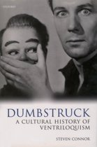 Dumbstruck - A Cultural History of Ventriloquism