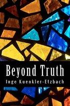 Beyond Truth
