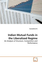 Indian Mutual Funds in the Liberalized Regime