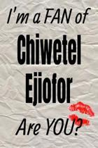 I'm a Fan of Chiwetel Ejiofor Are You? Creative Writing Lined Journal